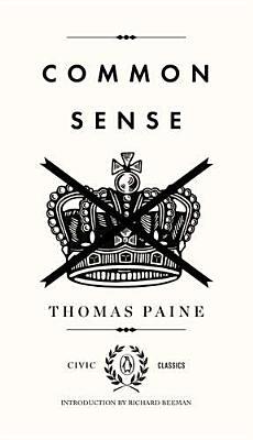 Common Sense By Beeman, Richard (EDT)/ Paine, Thomas/ Beeman, Richard (INT)