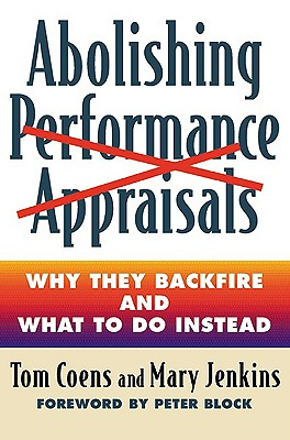 Abolishing Performance Appraisals By Coens, Tom/ Jenkins, Mary